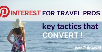 Pinterest pour les Pros du voyage : Les tactiques qui convertissent !