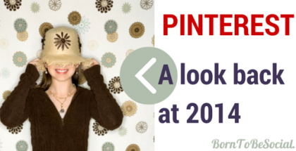 Pinterest - Rétrospective sur 2014 | Born To Be Social