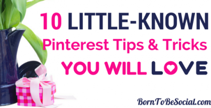 10 Little-Known Pinterest Tips & Tricks You Will Love! | BornToBeSocial.com