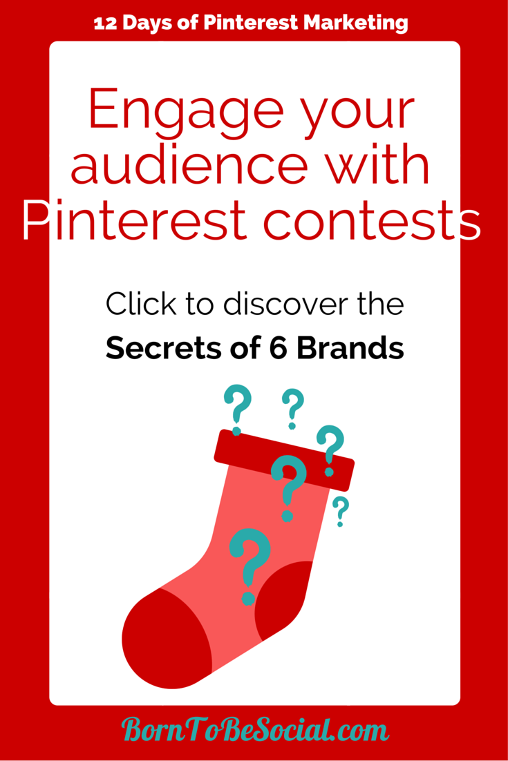 Engage your audience with Pinterest contests - Discover the secrets of 6 brands.