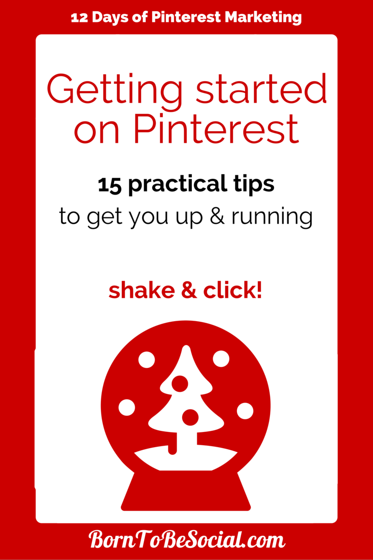 Getting started on Pinterest - 15 practical tips to get you up and running
