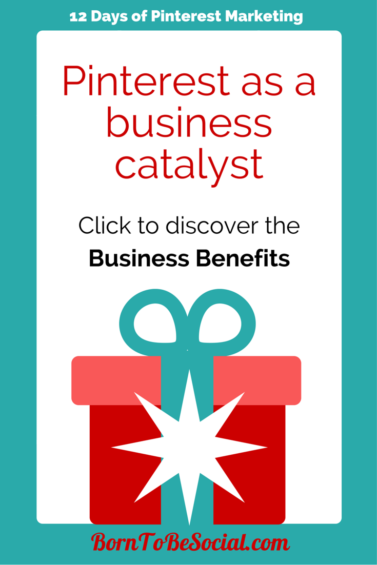 Pinterest as a Business Catalyst - Discover the Business Benefits