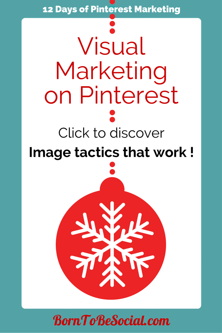 Visual Marketing on Pinterest - Discover the image tactics that work!