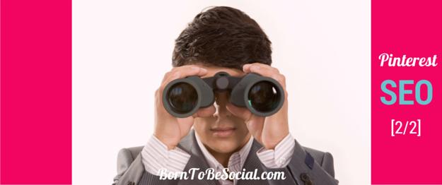 SEO Pinterest : Comment l'optimiser pour votre business ! - Partie 2 | Born To Be Social