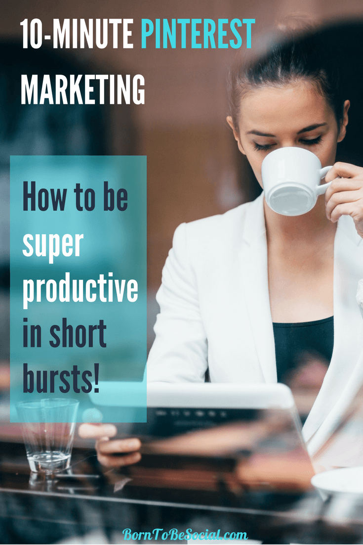 10-MINUTE PINTEREST MARKETING: HOW TO BE SUPER PRODUCTIVE IN SHORT BURSTS! Here are 10 quick Pinterest marketing tips that do not take more than 10-15 minutes. Perfect for those brief moments during the day when you find yourself with a few minutes to spare. Instead of disappearing down a social media rabbit hole, try some of these Pinterest tips to increase your visibility on Pinterest.| via #BornToBeSocial, Pinterest Marketing & Consulting | Your Pinterest Partner