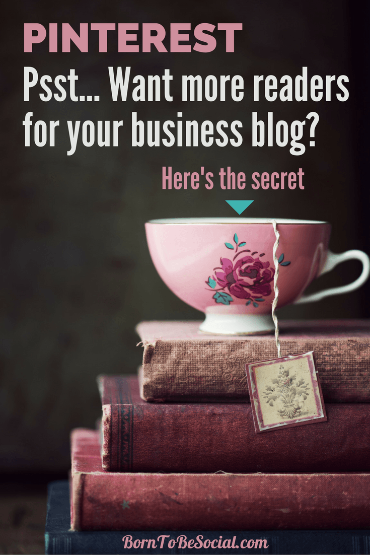 HOW TO ATTRACT MORE READERS TO YOUR BUSINESS BLOG WITH PINTEREST - On Pinterest, your potential customers are constantly looking for inspiration, not only for their leisure activities, but also for business ideas and advice. Here's how you attract more readers to your blog with Pinterest. | via #BornToBeSocial, Pinterest Marketing & Consulting | Your Pinterest Partner