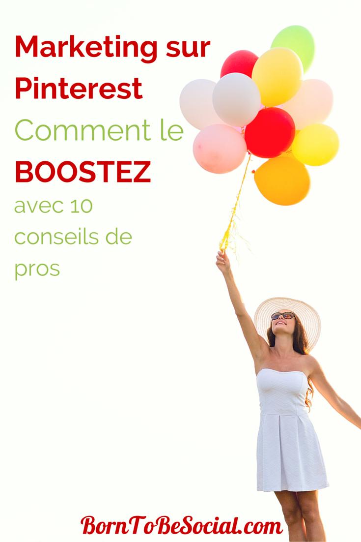 MARKETING SUR PINTEREST : BOOSTEZ-LE AVEC 10 CONSEILS DE PROS ! - Vous cherchez à dynamiser votre stratégie de marketing Pinterest ? Vous souhaitez augmenter le trafic vers votre site avec Pinterest ? Voici quelques précieux conseils des Pros vous expliquant quoi, comment et quand poster sur Pinterest. | Born To Be Social, France