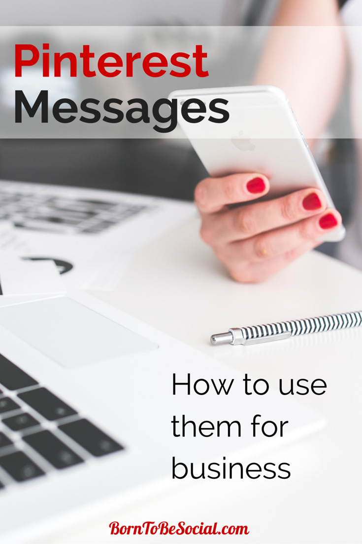 How To Use The New Pinterest Message Feature For Your Business | via #BornToBeSocial