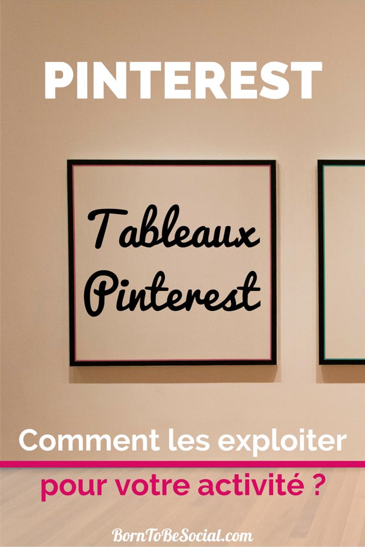 Comment exploitez les tableaux Pinterest pour votre activité ? | via #BornToBeSocial