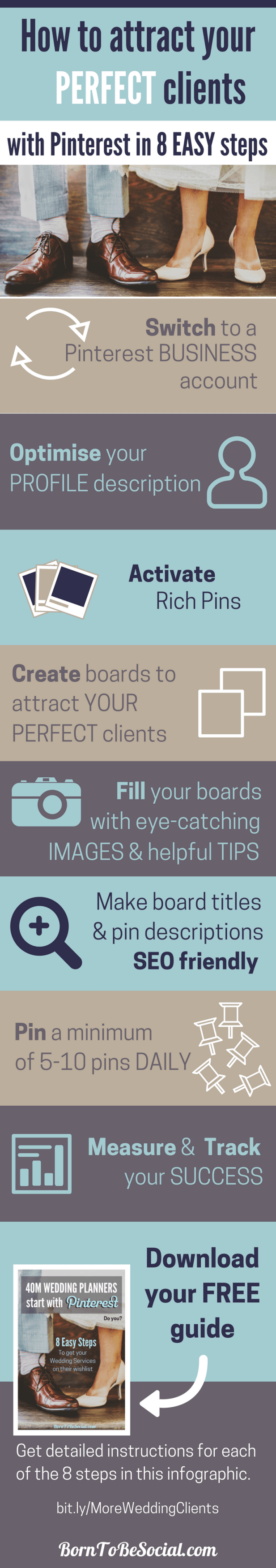 INFOGRAPHIC - HOW TO FIND WEDDING CLIENTS WITH PINTEREST for Hotel Wedding Venues, Wedding Planners & Photographers - 8-Step Checklist & Action Plan. Your perfect clients spend a LOT of time on Pinterest planning their perfect wedding and wedding reception, but are they finding their way to the wedding services on your website? |via @BornToBeSocial, Pinterest Marketing & Consulting