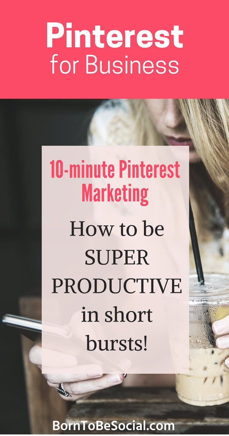 10-MINUTE PINTEREST MARKETING: HOW TO BE SUPER PRODUCTIVE IN SHORT BURSTS! 10 quick Pinterest marketing tips that do not take more than 10-15 minutes. Try out some of these Pinterest tips to boost visibility for your business| via @BornToBeSocial – Conversion Focused Pinterest Marketing