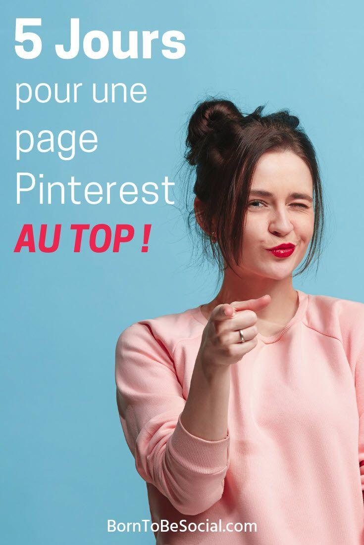 5 JOURS POUR UNE PAGE PINTEREST AU TOP ! Tutoriel Pinterest en français pour les professionnels. Votre mode d'emploi pour une page Pinterest performante qui va transformer vos images en clics vers votre site #Tuto #Pinteresttips #astucespinterest #webmarketing