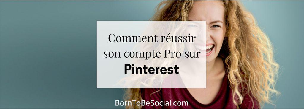 Comment réussir son compte Pro sur Pinterest